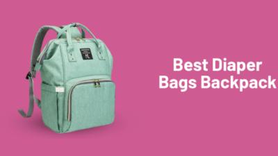 Best Diaper Bags Backpack